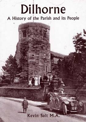 Dilhorne: A History of the Parish and Its People (Paperback)