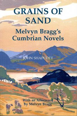 Grains of Sand: Melvyn Bragg's Cumbrian Novels (Paperback)