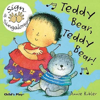 Teddy Bear, Teddy Bear!: BSL (British Sign Language) - Sign & Singalong (Board book)