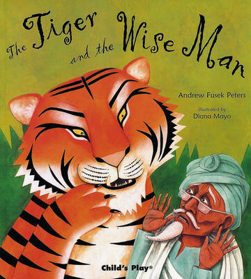 The Tiger and the Wise Man - Traditional Tales with a Twist (Paperback)