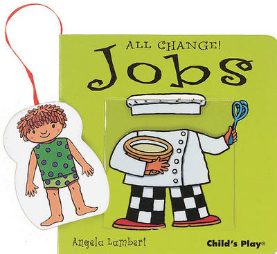 Jobs - All Change! S. (Board book)