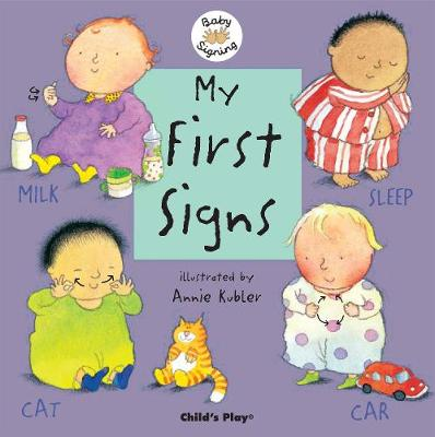 My First Signs: American Sign Language - Baby Signing (Board book)