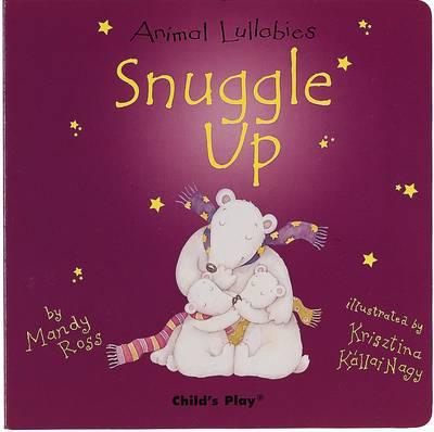 Snuggle Up - Animal Lullabies S. (Board book)