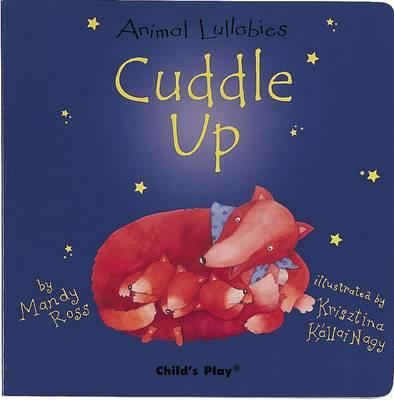 Cuddle Up - Animal Lullabies S. (Board book)