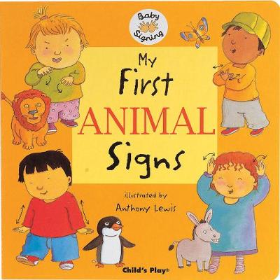 My First Animal Signs: BSL (British Sign Language) - Baby Signing (Board book)