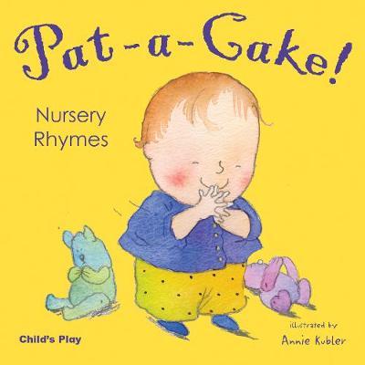 Pat-a-cake! Nursery Rhymes - Nursery Time (Board book)
