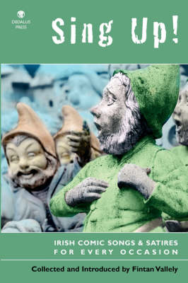 Sing Up! Irish Comic Songs and Satires for Every Occasion (Paperback)