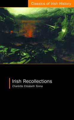 Irish Recollections - Classics of Irish History (Paperback)
