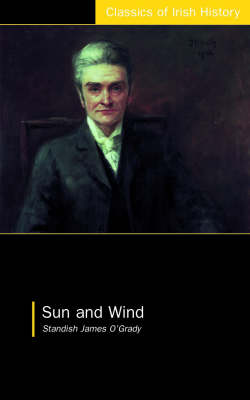 Sun and Wind - Classics of Irish History (Paperback)