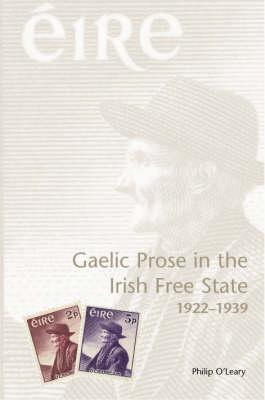 Gaelic Prose in the Irish Free State 1922-1939 (Hardback)