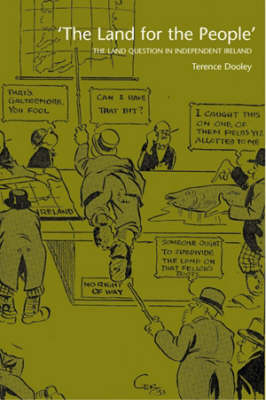 The Land for the People: The Land Question in Independent Ireland (Paperback)