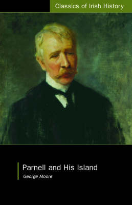 Parnell and His Island - Classics of Irish History (Paperback)