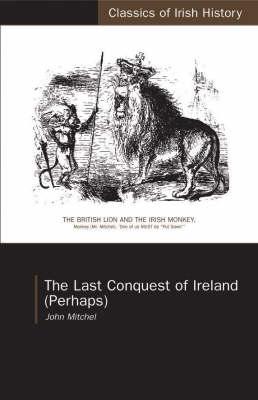 Last Conquest of Ireland (Paperback)