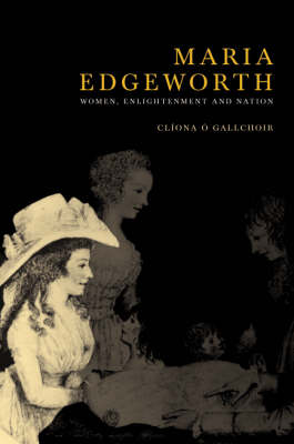 Maria Edgeworth: Women, Enlightenment and Nation (Hardback)