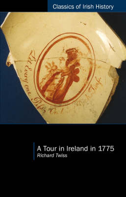 A Tour in Ireland in 1775 - Classics of Irish History (Paperback)