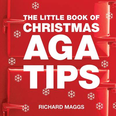 The Little Book of Aga Christmas Tips (Paperback)