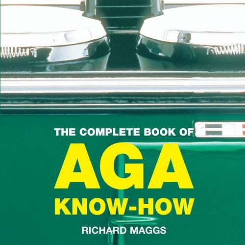 The Complete Book of Aga Know-how (Paperback)