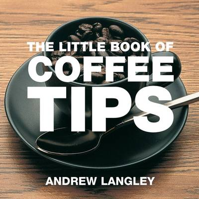 The Little Book of Coffee Tips (Paperback)