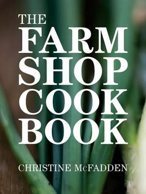 The Farm Shop Cookbook (Hardback)