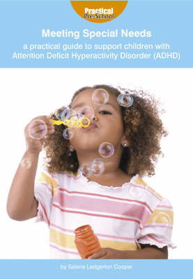 Meeting Special Needs: a Practical Guide to Support Children with Attention Deficit Hyperactivity Disorder (ADHD) (Paperback)