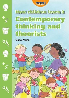How Children Learn: Contemporary Thinking and Theorists 3 (Paperback)