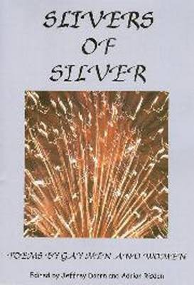 Slivers of Silver: Poems by Gay Men and Women (Paperback)