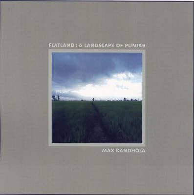 FLATLAND: A Landscape of Punjab 2003-2006 (Hardback)