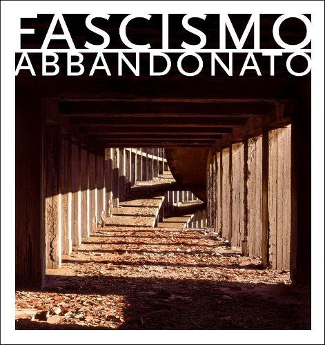 Fascismo Abbandonato (Hardback)