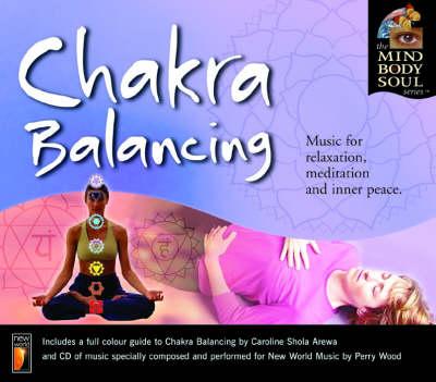 Chakra Balancing - Mind, Body, Soul S. (CD-Audio)