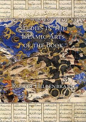 Studies in the Islamic Arts of the Book (Hardback)