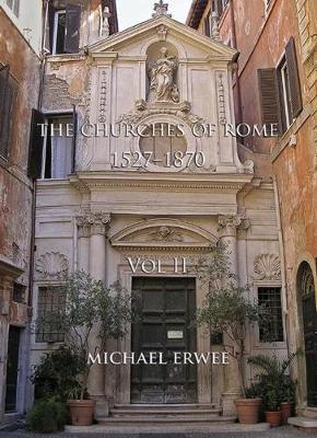 The Churches of Rome, 1527-1870 - Volume II (Hardback)