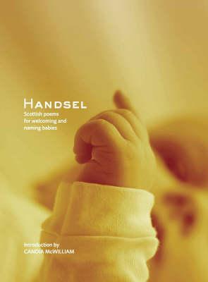 Handsel: Scottish Poems for Welcoming and Naming Babies (Hardback)