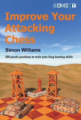 Improve Your Attacking Chess (Paperback)