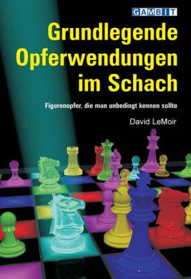 Grundlegende Opferwendungen im Schach (Paperback)