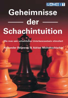 Geheimnisse Der Schachintuition (Paperback)