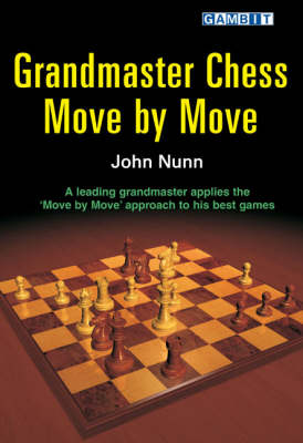 Grandmaster Chess Move by Move (Paperback)