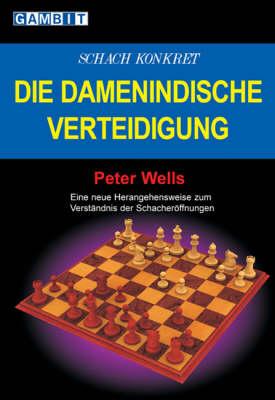 Schach Konkret - Die Damenindische Verteidigung (Paperback)