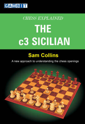 Chess Explained: The C3 Sicilian (Paperback)