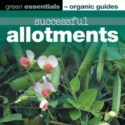 Successful Allotments - Green Essentials - Organic Guides S. (Paperback)
