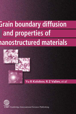 Grain Boundary Diffusion and Properties of Nanostructured Materials (Hardback)
