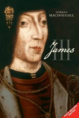 James III - The Stewart Dynasty in Scotland (Paperback)