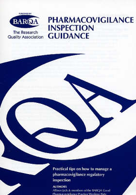 Pharmacovigilance Inspection Guidance: Practical Tips on How to Manage a Pharmacovigilance Regulatory Inspection (Paperback)