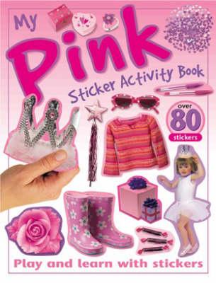 My Pink Sticker Activity Book - Sticker Activity Books (Paperback)