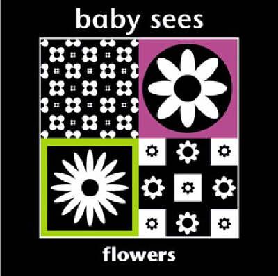 Flowers - Baby Sees (Hardback)