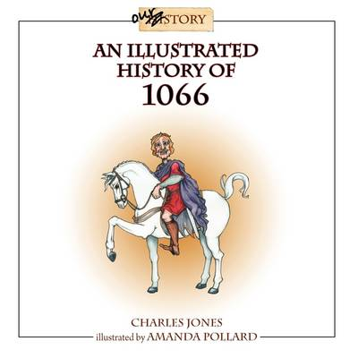 An Illustrated History of 1066 (Paperback)