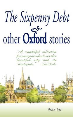 The Sixpenny Debt And Other Oxford Stories (Paperback)
