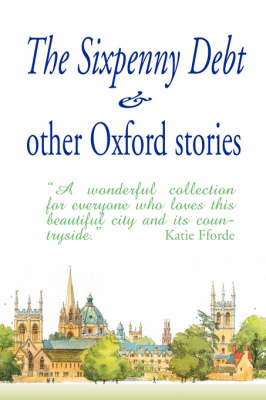 The Sixpenny Debt & Other Oxford Stories (Paperback)