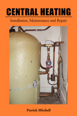 Central Heating, Installation, Maintenance and Repair (Paperback)