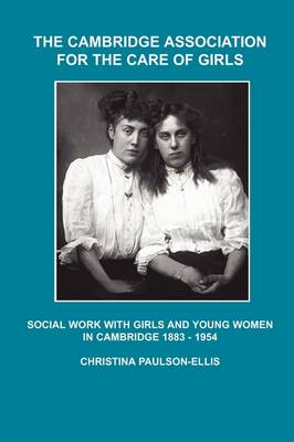 The Cambridge Association for the Care of Girls (Paperback)