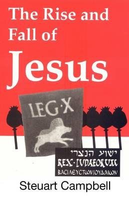The Rise and Fall of Jesus (Paperback)